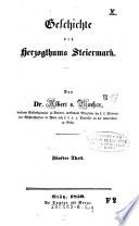 Steiermark mit Oesterreich vereinigt unter den babenbergischen Herzogen und bis zum Eintritte der Fürsten aus dem Hause Habsburg
