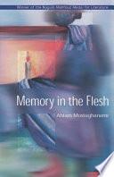 Memory in The Flesh