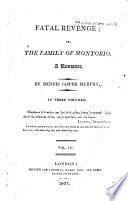 Fatal Revenge  or  The Family of Montorio  A romance  By Dennis Jasper Murphy  i e  C  R  Maturin   Book PDF
