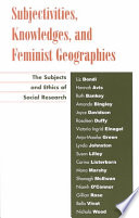 Subjectivities  Knowledges  and Feminist Geographies