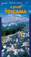 A piedi in Toscana  103 passeggiate  escursioni e trekking alla scoperta della natura