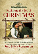 Exploring the Joy of Christmas  A Duck Commander Faith and Family Field Guide  Stories  Recipes  Carols   More