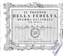 IL TRIONFO DELLA FEDELTÁ. DRAMMA PASTORALE PER MUSICA DI E. T.