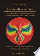 """Quanten-Bewusstheit - Ganzheitliche Entscheidungen und kreative Probleml""""sungen mit der 2-Punkte-Methode"""