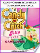 Candy Crush Jelly Saga   Guida non ufficiale