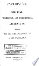 Cyclopaedia of Biblical  Theological  and Ecclesiastical Literature