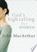 God s High Calling for Women
