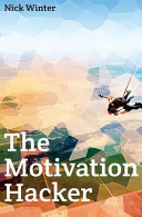 The Motivation Hacker : to do everything you always...
