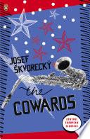 The Cowards by Josef Skvorecky