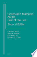 Cases and Materials on the Law of the Sea  Second Edition