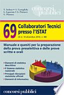Sessantanove collaboratori tecnici presso l Istat  Manuale e quesiti per la preparazione della prova preselettiva e delle prove scritte e orali