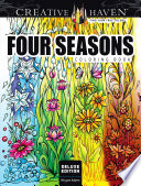 Creative Haven Deluxe Edition Four Seasons Coloring Book : the four seasons. striking and complex scenes...