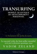 Transurfing, modèle quantique de développement personnel, tome 3, En avant le passé