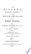 The History  Civil and Commercial  of the British Colonies in the West Indies