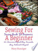 Sewing For Beginner Sewing Guide For Beginners