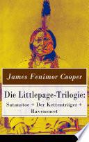 Die Littlepage Trilogie  Satanstoe   Der Kettentr  ger   Ravensnest  Vollst  ndige deutsche Ausgaben