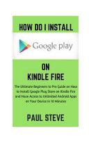 How Do I Install Google Play on Kindle Fire