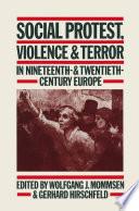 Social Protest  Violence   Terror in Nineteenth    Twentieth Century Europe