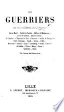 Les Guerriers les plus c  l  bres de la France     Par l auteur des D  couvertes  C  M  J  M  Fourcheux de Montrond