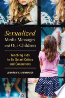 Sexualized Media Messages and Our Children  Teaching Kids to be Smart Critics and Consumers