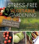 Stress Free Vegetable Gardening