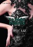 Le Projet Phénix - Tome 3: Liz