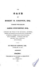 The Case of R  M  G   Charged with Killing J  Stoughton  Containing the Whole of the Proceedings  Etc  By W  Sampson Book PDF