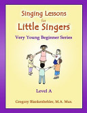 Singing Lessons for Little Singers: Level a - Very Young Beginner Series
