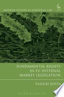 Fundamental Rights in EU Internal Market Legislation