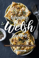 Winning Welsh Recipes A Collection Of Delicious Easy Dish Ideas From Wales