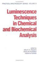 Luminescence Techniques in Chemical and Biochemical Analysis