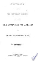 Report of the Joint Select Committee Appointed to Inquire in to the Condition of Affairs in the Late Insurrectionary States