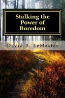 Stalking the Power of Boredom