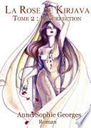 La Rose de Kirjava : Tome II Résurrection