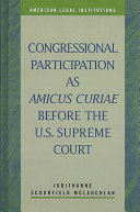 Congressional Participation as Amicus Curiae Before the U.S. Supreme Court