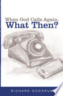 When God Calls Again What Then