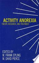 Activity Anorexia