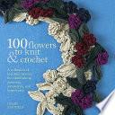100 Flowers to Knit   Crochet
