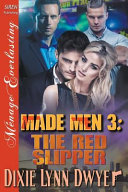 Made Men 3  The Red Slipper  Siren Publishing Menage Everlasting