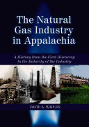 The Natural Gas Industry in Appalachia