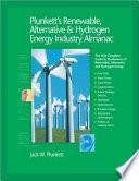 Plunkett s Renewable  Alternative   Hydrogen Energy Industry Almanac 2007
