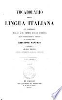 Vocabolario della lingua italiana gi   compilato dagli Accademici della Crusca ed ora novamente corretto ed accresciuto dal cavaliere abate Giuseppe Manuzzi