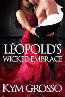 L  opold   s Wicked Embrace