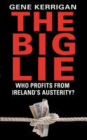 The Big Lie - Who Profits From Ireland's Austerity? Deep Into Many Lives At A