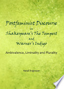 Postfeminist Discourse in Shakespeare   s The Tempest and Warner   s Indigo
