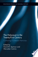 The Holocaust in the Twenty First Century