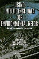 Using Intelligence Data for Environmental Needs