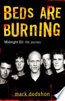 Beds Are Burning: Midnight Oil - The Journey There May Be Bands That Are More Popular