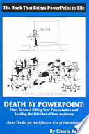 Death By Powerpoint  How To Avoid Killing Your Presentation and Sucking the Life Out of Your Audience