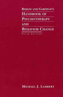 Bergin And Garfield's Handbook Of Psychotherapy And Behavior Change : the field, this book has...